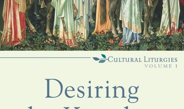 the principles of liturgy in smiths desiring the kingdom James k a smith focuses on the themes of liturgy on the themes of liturgy and desire in desiring the kingdom over 35,000 clubs and 20,000 reading.